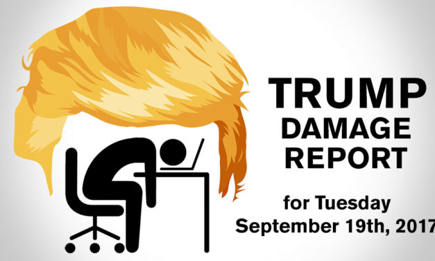 Trump Damage Report – 9/19/2017