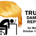 Trump Damage Report – 10/16ish/2017
