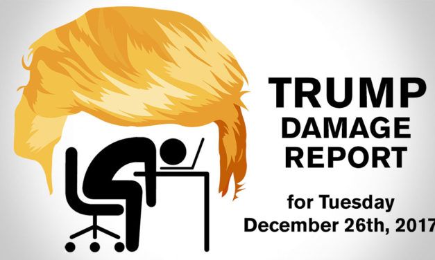 Trump Damage Report – 12/26/2017